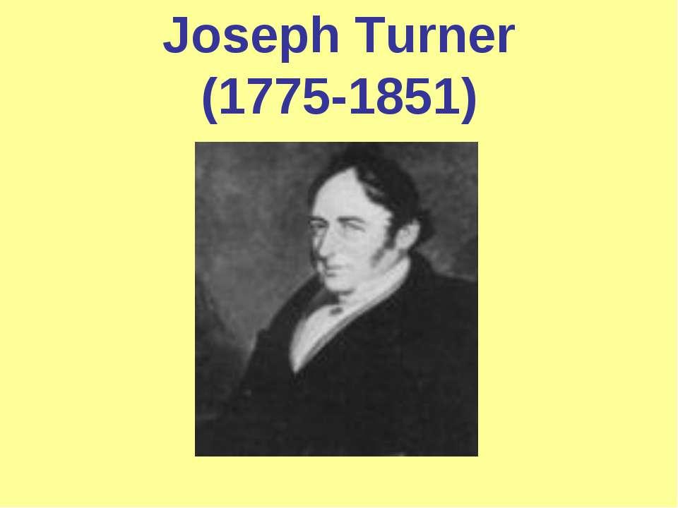 Joseph Turner (1775-1851)