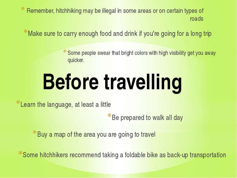 Before travelling Buy a map of the area you are going to travel Some hitchhik...