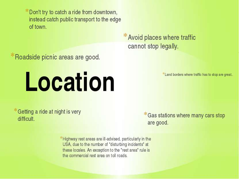 Location Getting a ride at night is very difficult. Avoid places where traffi...