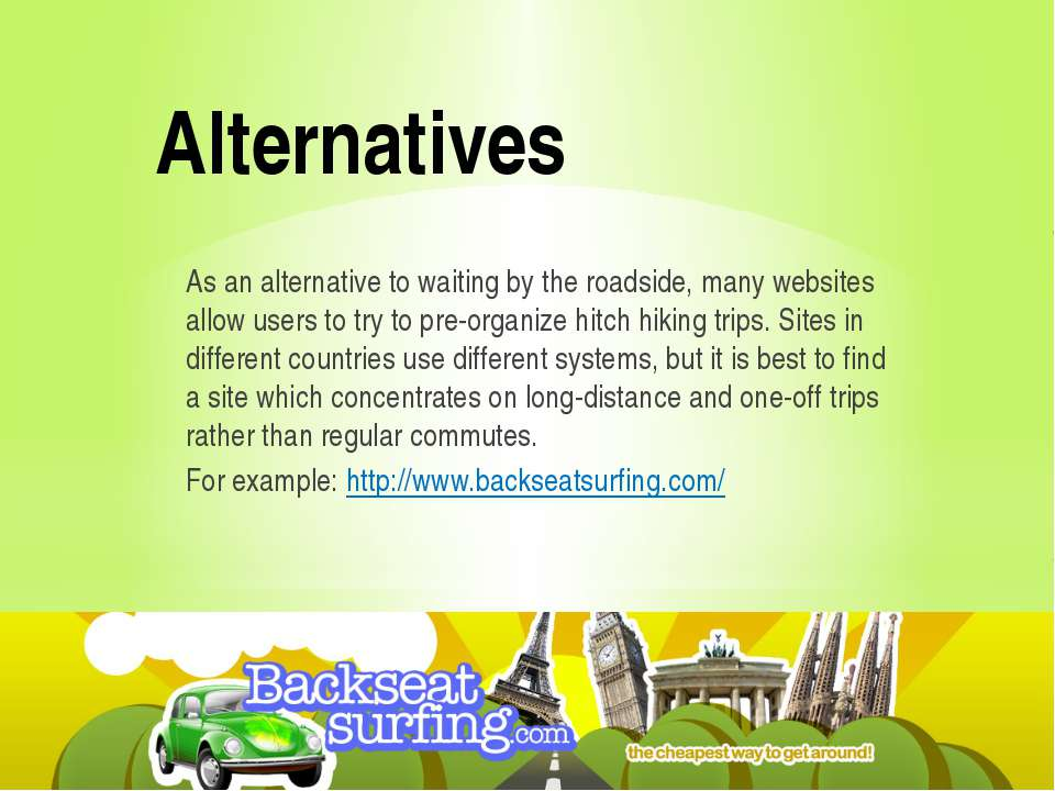 Alternatives As an alternative to waiting by the roadside, many websites allo...