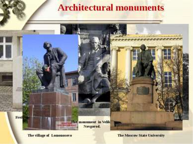 Architectural monuments Freiberg The monument in Velikiy Novgorod. The Moscow...