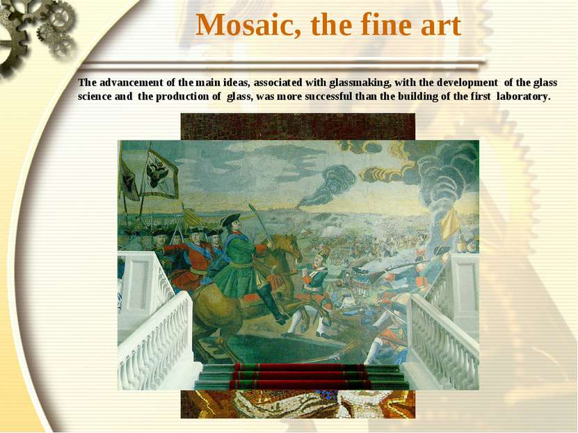 Mosaic, the fine art The advancement of the main ideas, associated with glass...