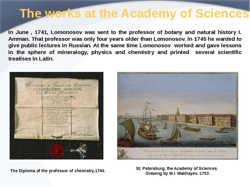 The works at the Academy of Sciences In June , 1741, Lomonosov was sent to th...