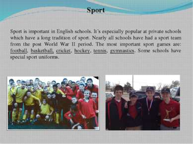 Sport Sport is important in English schools. It's especially popular at priva...