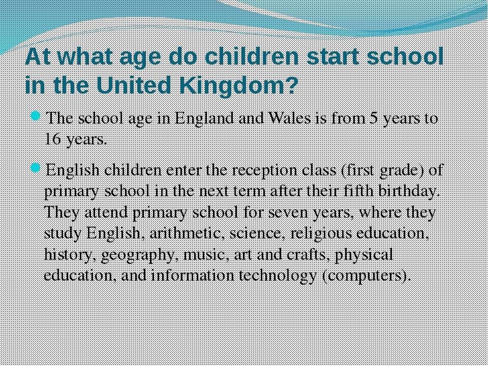 At what age do children start school in the United Kingdom? The school age in...