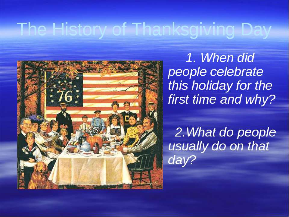 Gorina E.N. Liceum No2 The History of Thanksgiving Day 1. When did people cel...