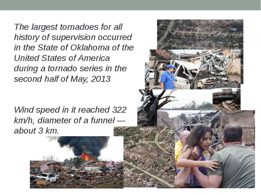 The largest tornadoes for all history of supervision occurred in the State of...