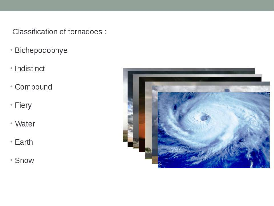 Classification of tornadoes : Bichepodobnye Indistinct Compound Fiery Water E...