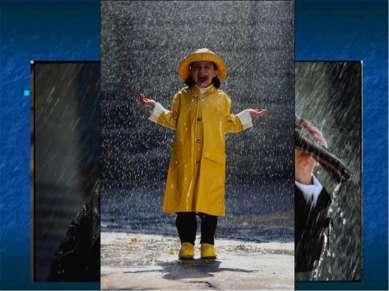 Дождь Дождь приносят с собой низкие облака. Когда капельки воды в облаке слив...