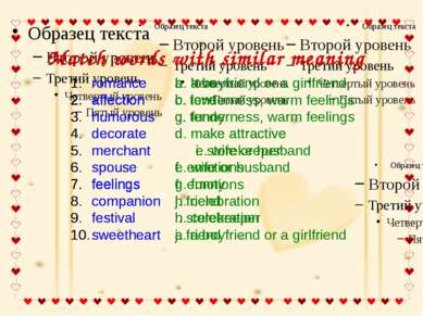Match words with similar meaning romance a. a boyfriend or a girlfriend affec...