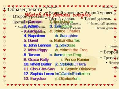 Match the famous couples 1. Carmen a. Bathsheba 2. Adam b. Josephine 3. Lady ...