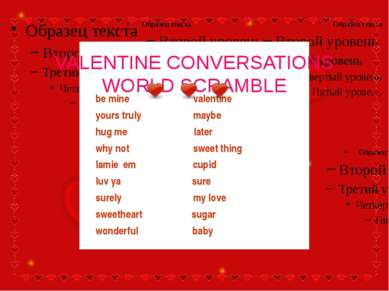 VALENTINE CONVERSATIONS WORLD SCRAMBLE be mine valentine yours truly maybe hu...