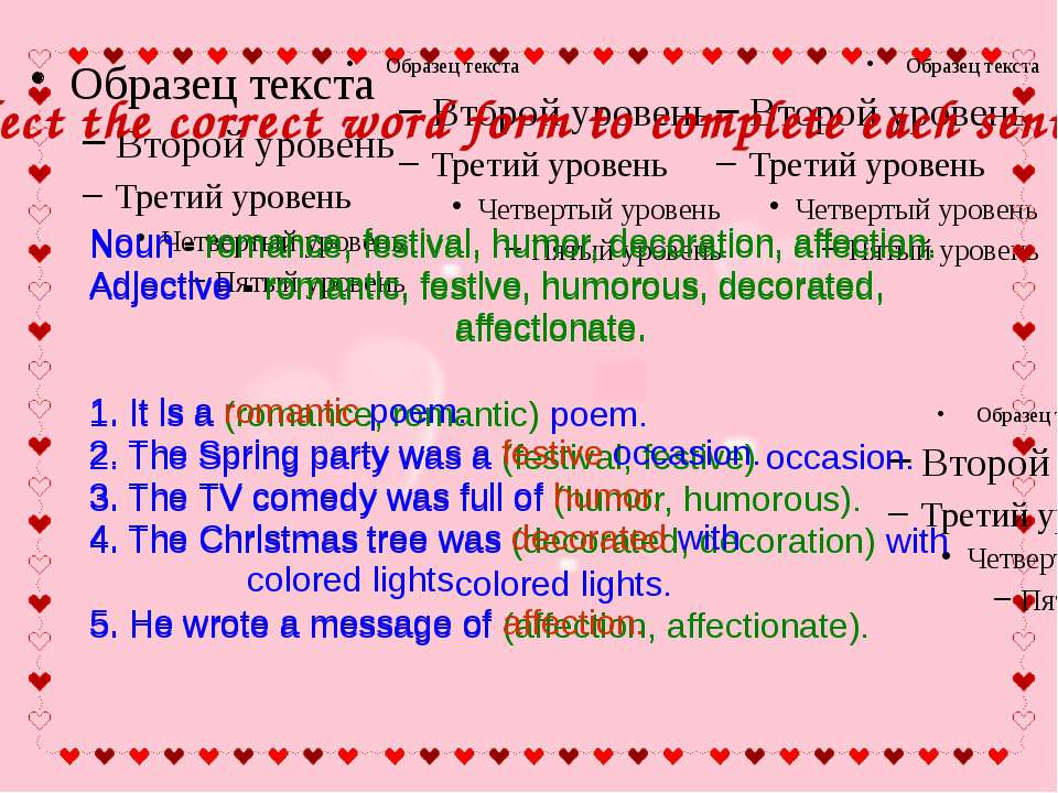 Select the correct word form to complete each sentence Noun - romance, festiv...