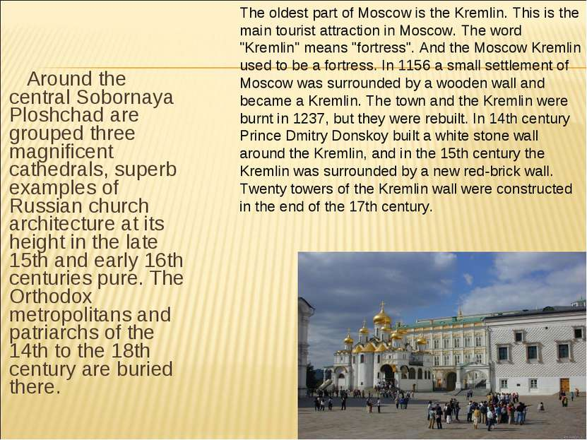 Around the central Sobornaya Ploshchad are grouped three magnificent cathedra...
