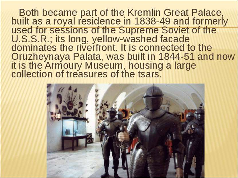 Both became part of the Kremlin Great Palace, built as a royal residence in ...