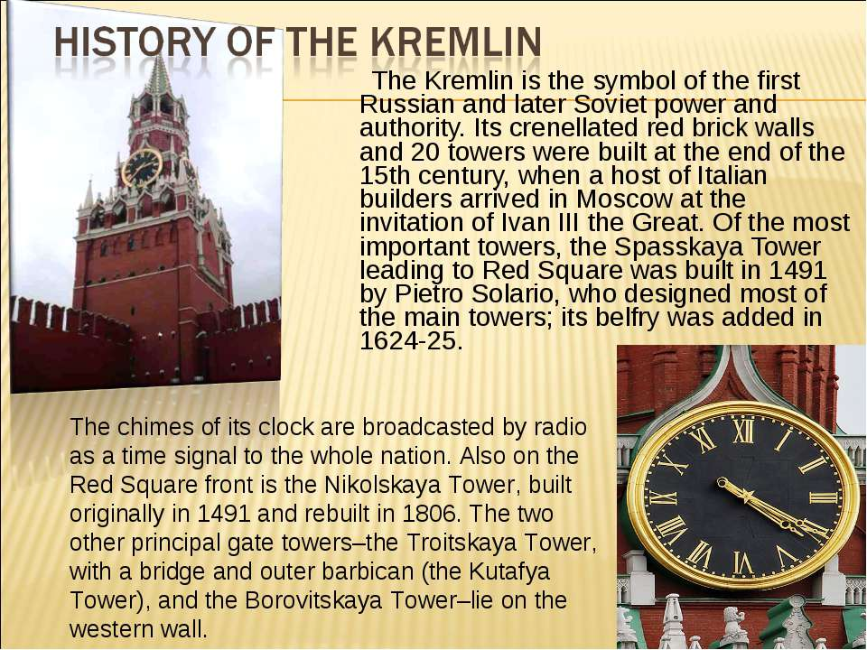 The Kremlin is the symbol of the first Russian and later Soviet power and aut...