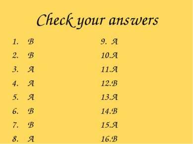 Check your answers B B A A A B B A A A A B A B A B