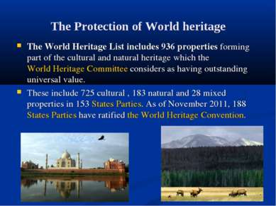 The Protection of World heritage The World Heritage List includes 936 propert...