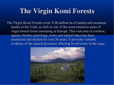 The Virgin Komi Forests The Virgin Komi Forests cover 3.28 million ha of tund...