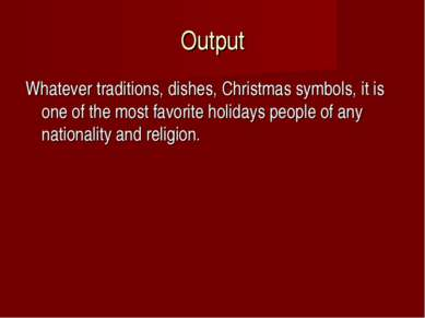 Output Whatever traditions, dishes, Christmas symbols, it is one of the most ...