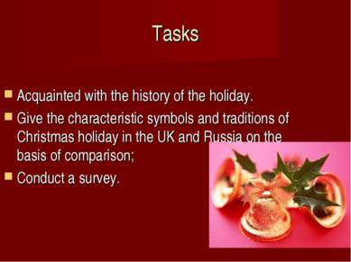 Tasks Acquainted with the history of the holiday. Give the characteristic sym...