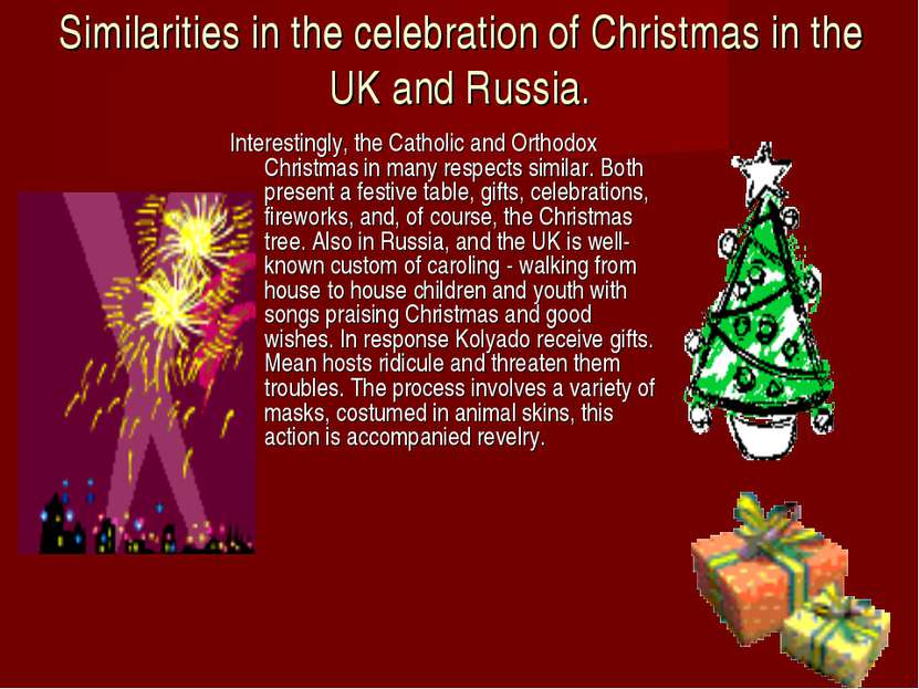 Similarities in the celebration of Christmas in the UK and Russia. Interestin...