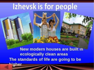 New modern houses are built in ecologically clean areas The standards of life...