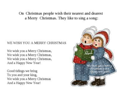WE WISH YOU A MERRY CHRISTMAS We wish you a Merry Christmas, We wish you a M...