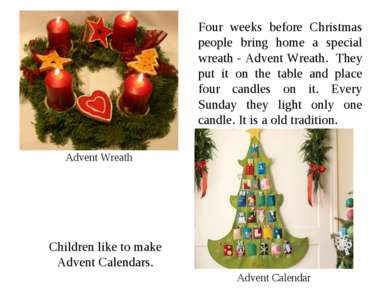 Advent Wreath Four weeks before Christmas people bring home a special wreath ...