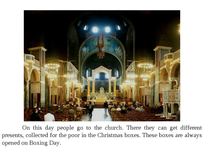 On this day people go to the church. There they can get different presents, c...