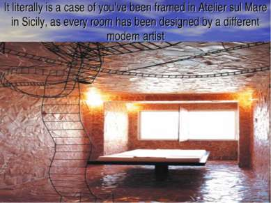 It literally is a case of you've been framed in Atelier sul Mare in Sicily, a...