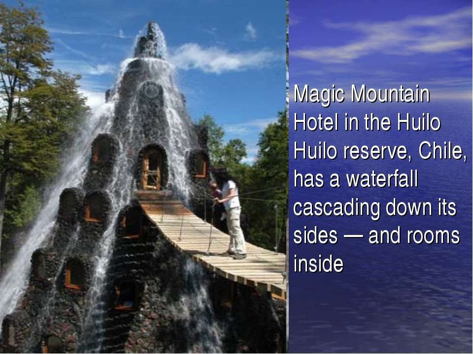 Magic Mountain Hotel in the Huilo Huilo reserve, Chile, has a waterfall casca...