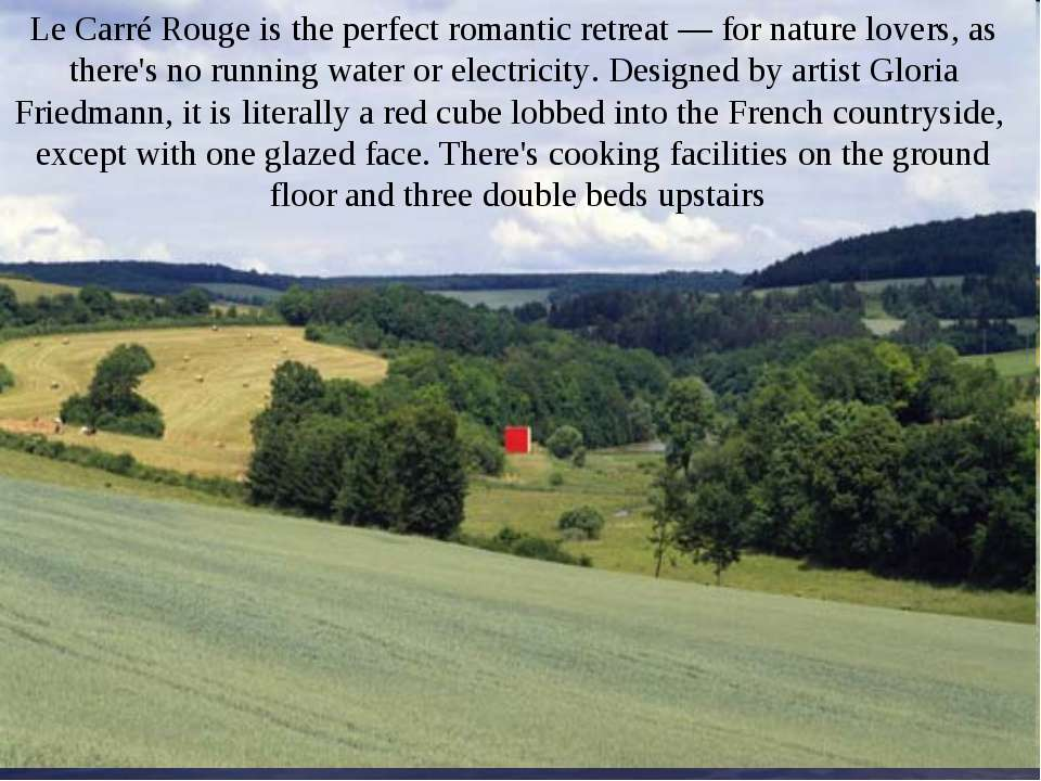 Le Carré Rouge is the perfect romantic retreat — for nature lovers, as there'...