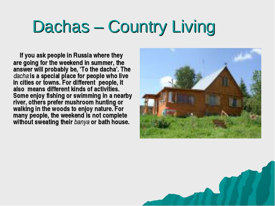 Dachas – Country Living If you ask people in Russia where they are going for ...