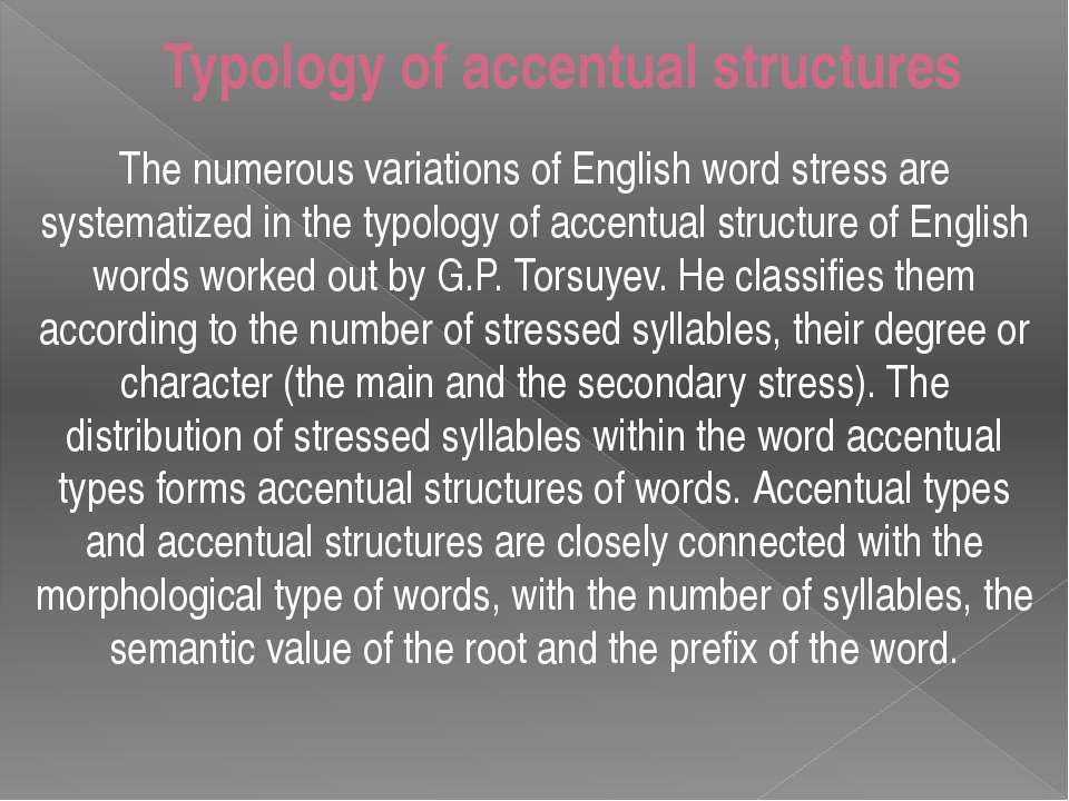 Typology of accentual structures The numerous variations of English word stre...