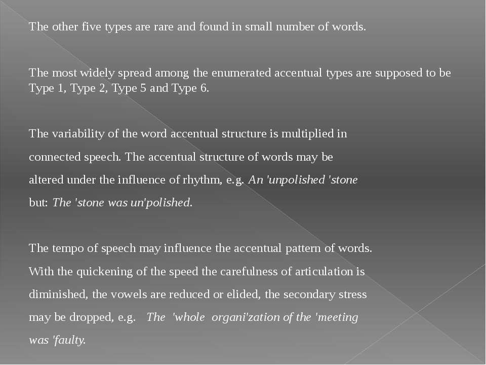 The other five types are rare and found in small number of words. The most wi...