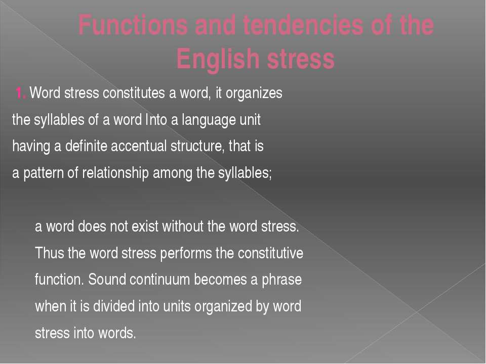 Functions and tendencies of the English stress 1. Word stress constitutes a w...