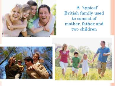 A 'typical' British family used to consist of mother, father and two children