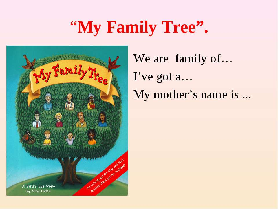 """My Family Tree"". We are family of… I've got a… My mother's name is ..."