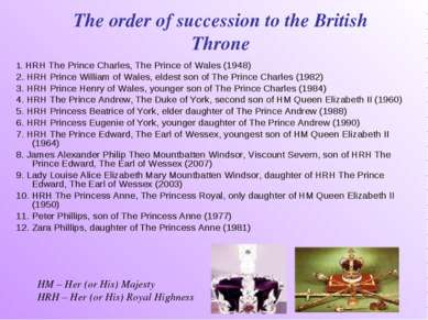 The order of succession to the British Throne 1. HRH The Prince Charles, The ...