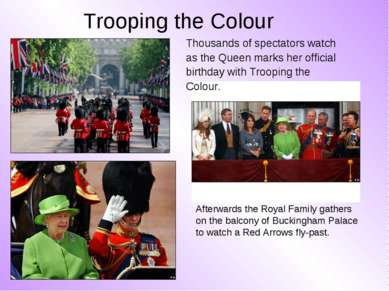 Trooping the Colour Afterwards the Royal Family gathers on the balcony of Buc...