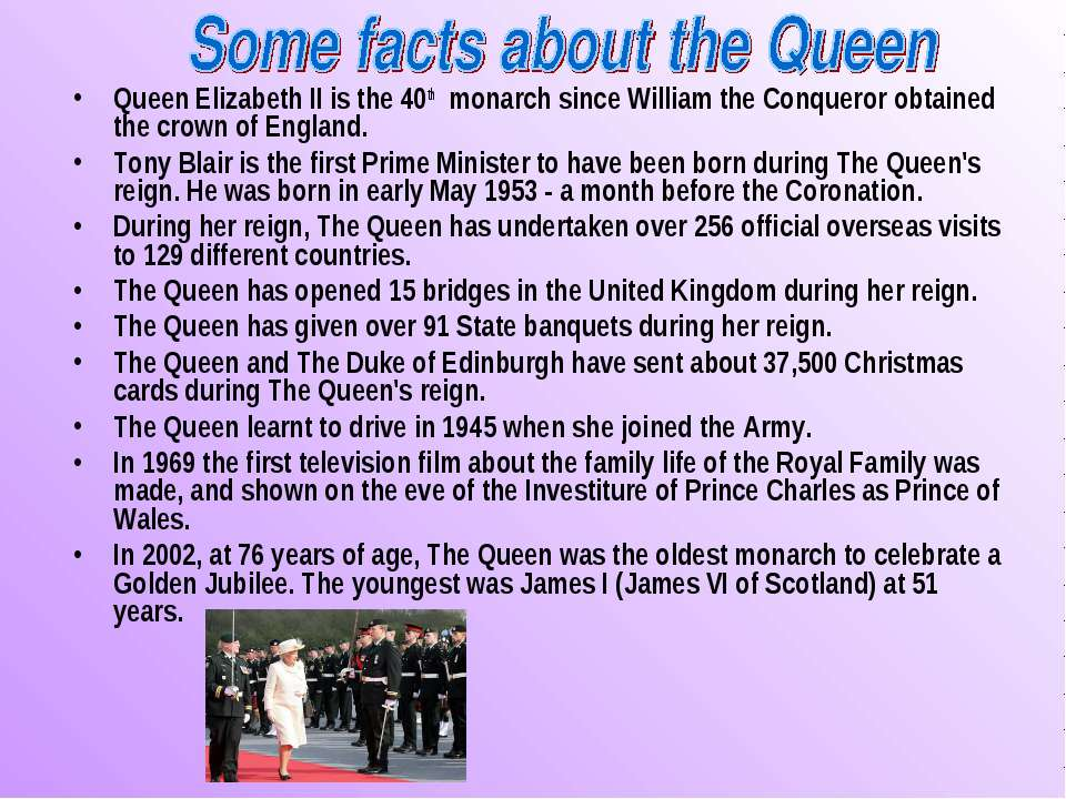 Queen Elizabeth II is the 40th monarch since William the Conqueror obtained t...