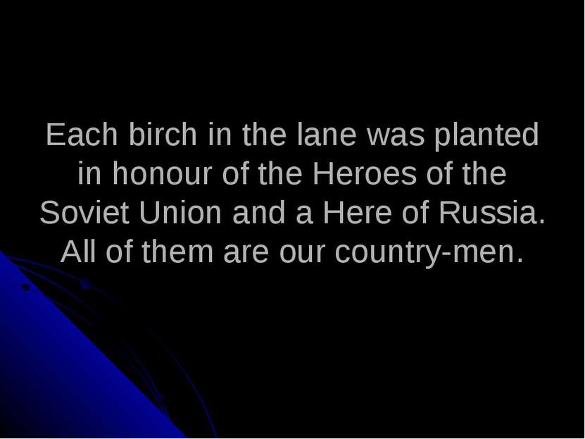 Each birch in the lane was planted in honour of the Heroes of the Soviet Unio...