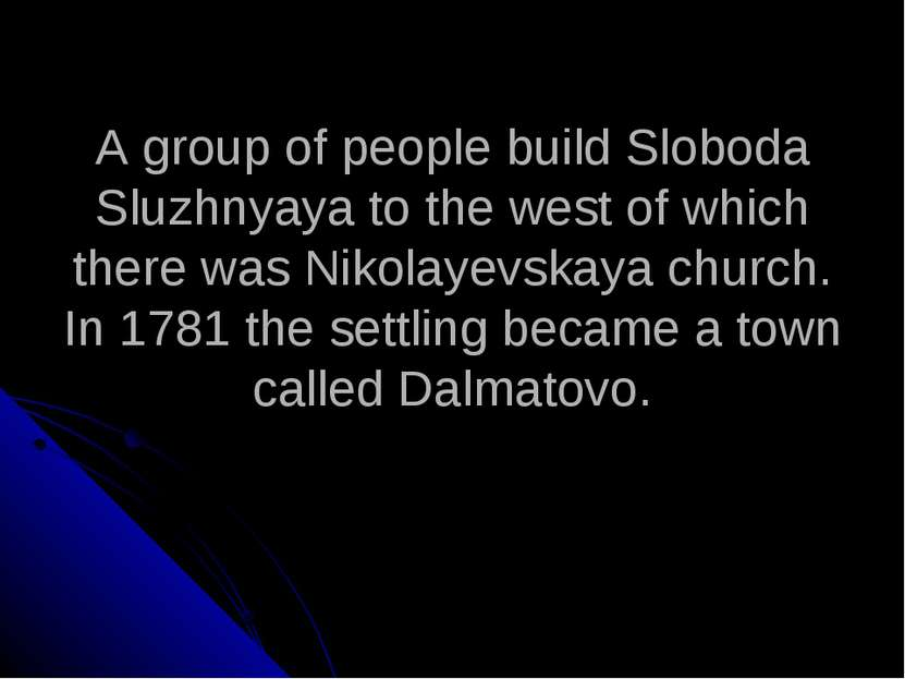 A group of people build Sloboda Sluzhnyaya to the west of which there was Nik...