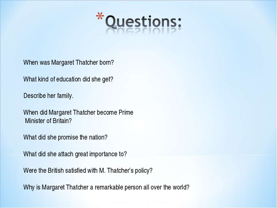 When was Margaret Thatcher born? What kind of education did she get? Describe...