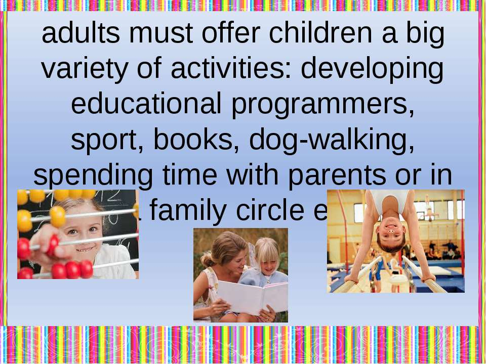 If adults take care about children, our world will develop together with its ...