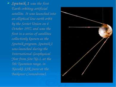Sputnik 1 was the first Earth-orbiting artificial satellite. It was launched ...