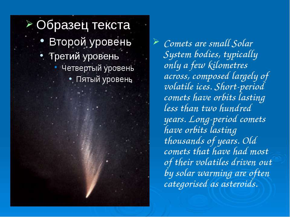 Comets are small Solar System bodies, typically only a few kilometres across,...