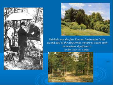 Shishkin was the first Russian landscapist in the second half of the nineteen...