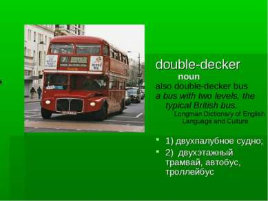 double-decker noun also double-decker bus a bus with two levels, the typical ...